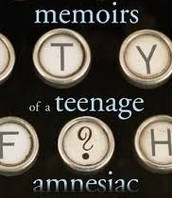 Memoirs of a Teenage Amnesiac by Gabrielle Zevin