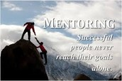 MENTORING:  Successful people never reach their goals alone.