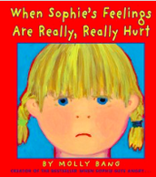 When Sophie's Feelings Are Really Really Hurt by Mollie Bang
