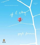 If I stay / bk. 1 [sound recording] by Gayle Forman
