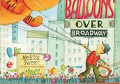 Balloons Over Broadway - The true story of the puppeteer of Macy's parade By Melissa Sweet
