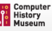 1.  Visit the Computer History Museum and Choose from one of the following topics: