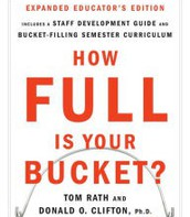 """""""How Full is Your Bucket?"""" Expanded Educator's Edition By Tom Rath"""