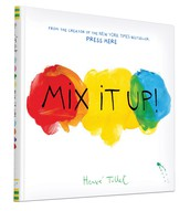 Mix It Up! by Hervé Tullet