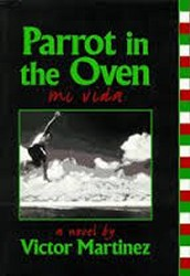 Parrot in the Oven By: Victor Martinez      Published By Harper Collins in 1998