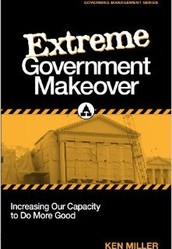 Extreme Government Makeover: Increasing Our Capacity to Do More Good