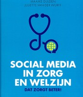Social media in zorg en welzijn/ Maaike Gulden