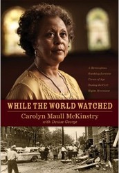 While the World Watched: by Carolyn Maull McKinstry