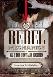 Rebel Mechanics: All is Fair in Love and Revolution by Shanna Swendson