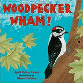 Woodpecker Wham! by April Sayre
