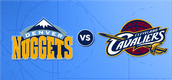 Nuggets vs. Cavaliers