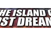 The Island of Lost Dreams is the place you want to be