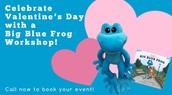 Big Blue Frog Valentine's Workshop