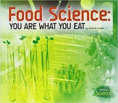 Food Science: You Are What You Eat by Amanda Lanser
