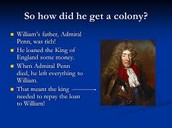 What did William Penn do?