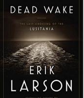Dead Wake by Erik Larsen (NF)