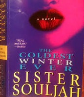The Coldest Winter Ever:    Author: Sister Souljah
