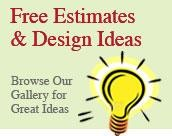 For Free Estimates And Design Ideas