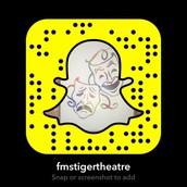 Follow FMS Theatre on Snapchat ~fmstigertheatre~