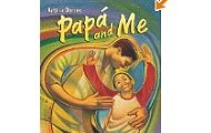 Papa and Me by Arthur Dorros, illustrated by Rudy Gutierrez