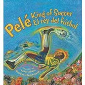 Pele, King of Soccer ~ Monica Brown