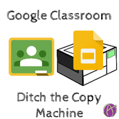 Use Google Classroom to Ditch the Copy Machine