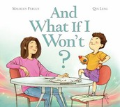And What If I Won't? by Maureen Fergus