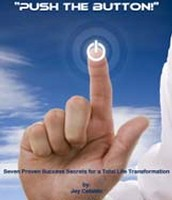 """""""Push The Button!"""" – Seven Proven Success Secrets For a Total Life Transformation - FREE FOR MEMBERS"""