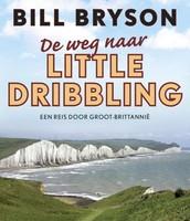 De weg naat Little Dribbling / Bill Bryson