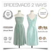 Bridesmaids 2 Ways
