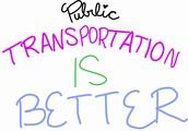 Public tranportation is BETTER!