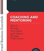 Coaching and Mentoring: How to Develop Top Talent and Achieve Stronger Performance