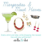 Margaritas & Must Haves!