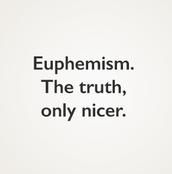 Euphemism ---> Euphony