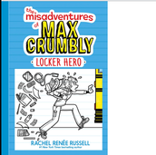 The Misadventures of Max Crumbly: Locker Hero