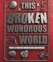 This Broken Wondrous World