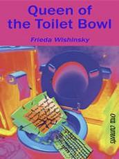 Queen of the Toilet Bowl by Frieda Wishinsky