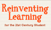 Reinventing Learning for the 21st Century Student