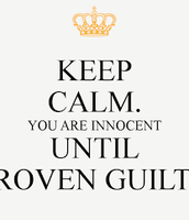 Innocent Until Proven Guilty