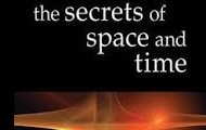 The Secrets of Space & Time