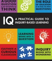 IQ A Practical Guide to Inquiry Based Learning by Watt and Colyer