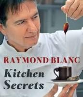 Raymod Blanc's kitchen secrets