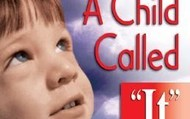 A Child Called It By  David Pelzer.