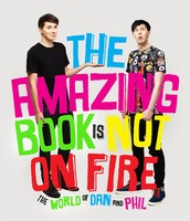The Amazing Book Is Not On Fire by Dan Howel & Phil Lester