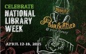 """National Libary Week - """"Unlimited possibilities @ your library®."""""""