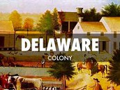 Welcome to the colony of Delaware