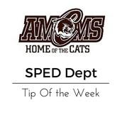 AMCMS SPED Tip of the Week