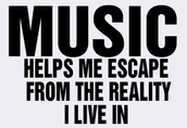 Music helps escape reality