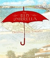 Gonzalez, C. (2010). The red umbrella. New York: Alfred A. Knopf.