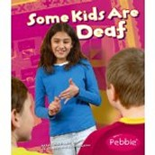 Some Kids are Deaf by Lola Schaefer